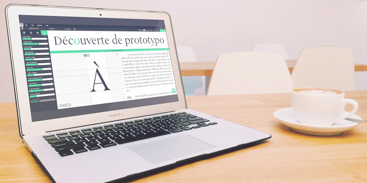 Prototypo : Vos fonts à portée de clic