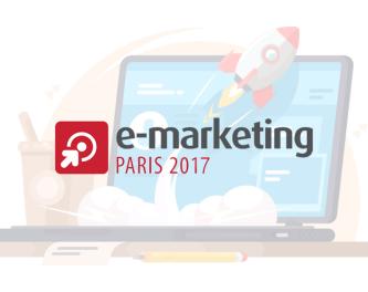 Le salon du E-marketing : ce qu'il faut retenir