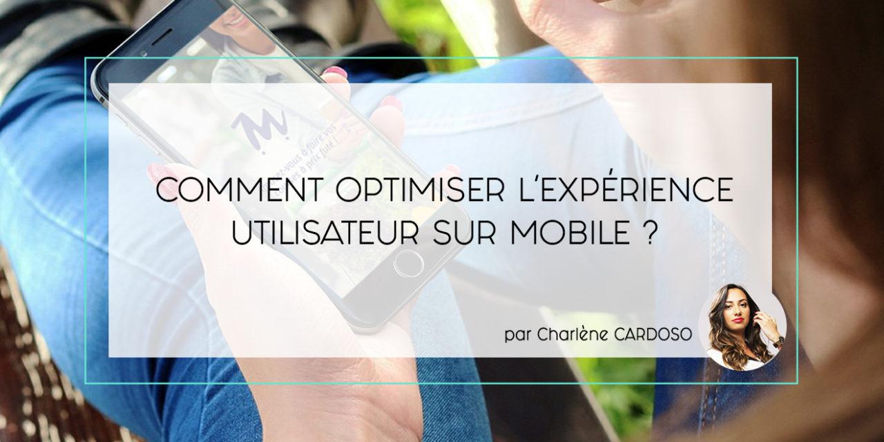 Comment optimiser l'expérience utilisateur sur mobile ?