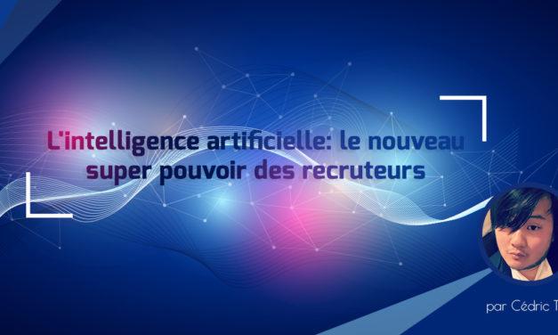 L'intelligence artificielle: le nouveau super pouvoir des recruteurs
