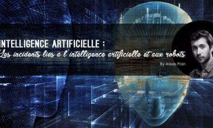 Les incidents liés à l'intelligence artificielle et aux robots