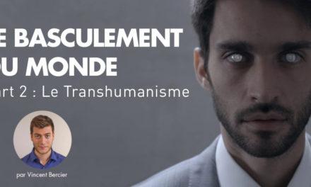 Transhumanisme, le basculement du monde (part 2)