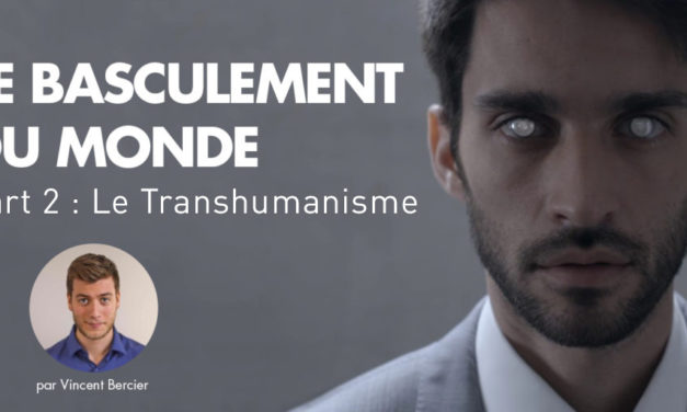 Transhumanisme, le basculement du monde (part 2)